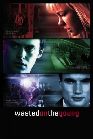 Wasted on the Young (2010)