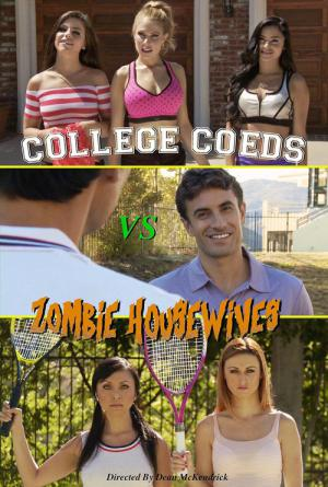 College Coeds vs. Zombie Housewives (2015)