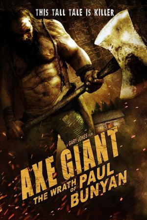 Axe Giant - The Wrath of Paul Bunyan (2013)