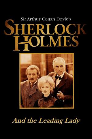 Sherlock Holmes and the Leading Lady (1991)
